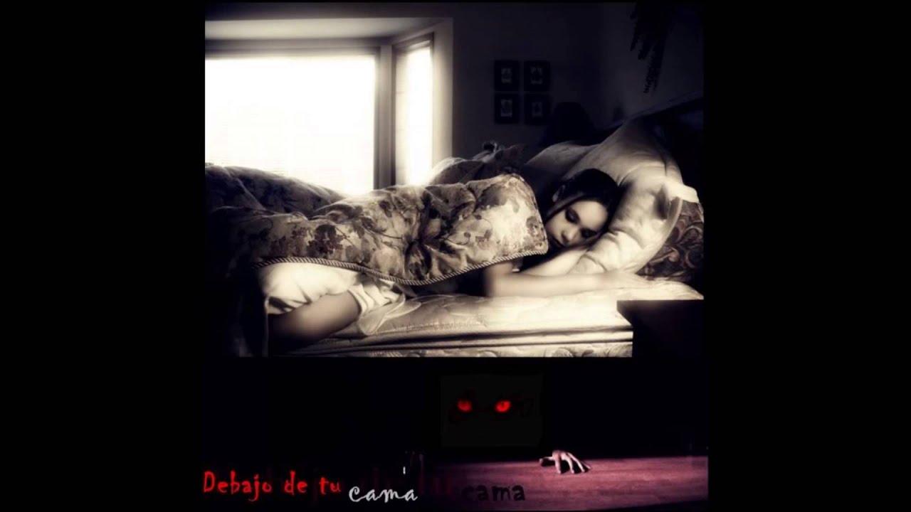 Creepypasta 1 bajo tu cama youtube - Camas con cama debajo ...