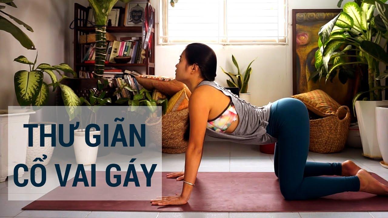 Bài Yoga giúp giảm đau nhức mỏi vùng CỔ, VAI, GÁY | Cho những người ngồi nhiều