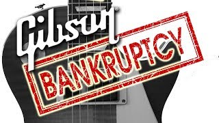 Gibson Bankrupt! (Chapter 11 filing)