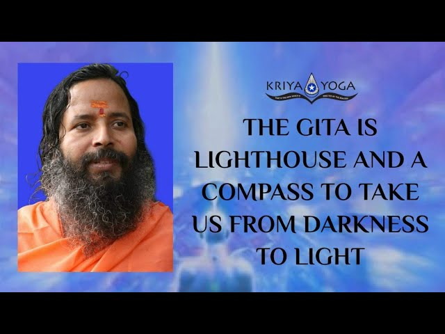 The Gita Is Lighthouse and a Compass to Take Us from Darkness to Light