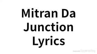 Mitran Da Junction Lyrics Video HQ