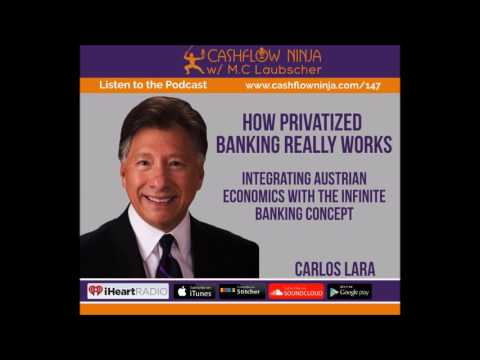 147: Carlos Lara: How Privatized Banking Really Works