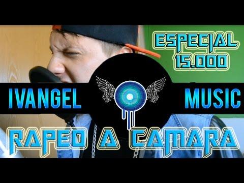 Ivangel Music - Recorrido (Especial 15.000)   Rapeo a camara   voz normal sin editar