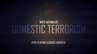 BREAKING: White Nationalist Domestic Terrorism: Now Playing Across America