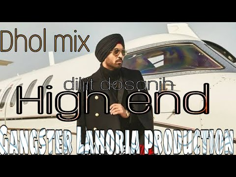 High end song Dhol mix Diljit dosanjh  in lahoria production