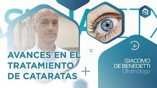 Charla sobre #AvancesCataratas del Dr. Giacomo de Benedetti, jefe de Oftalmología