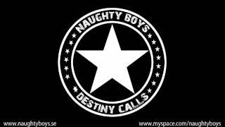 Naughty Boys-Destiny Calls
