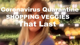 Coronavirus Quarantine | How to Prepare - Shopping for Vegetables that LAST | Budget