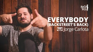 Baixar Everybody (Backstreet's Back) - Backstreet Boys (Jorge Carlota cover) Nossa Toca