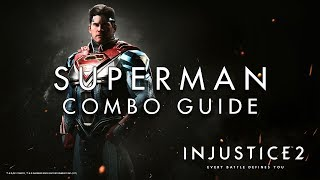 Injustice 2 - Superman - Combo Guide