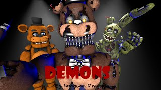 [SFM] [FNAF] [MUSIC] Demons (By Imagine Dragons) Video