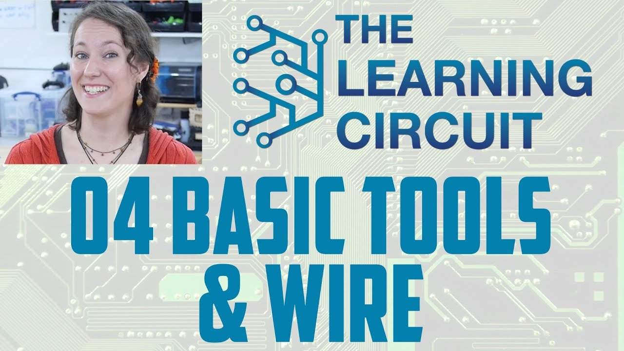 The Learning Circuit Basic Tools Wire Youtube Electrical Circuits Basics