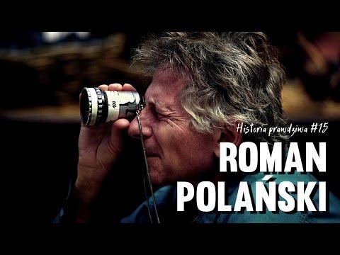 Historia Prawdziwa #15 - Roman Polański