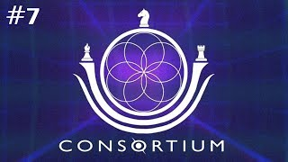 CONSORTIUM Ep. 7 - Farewell, My Lovely