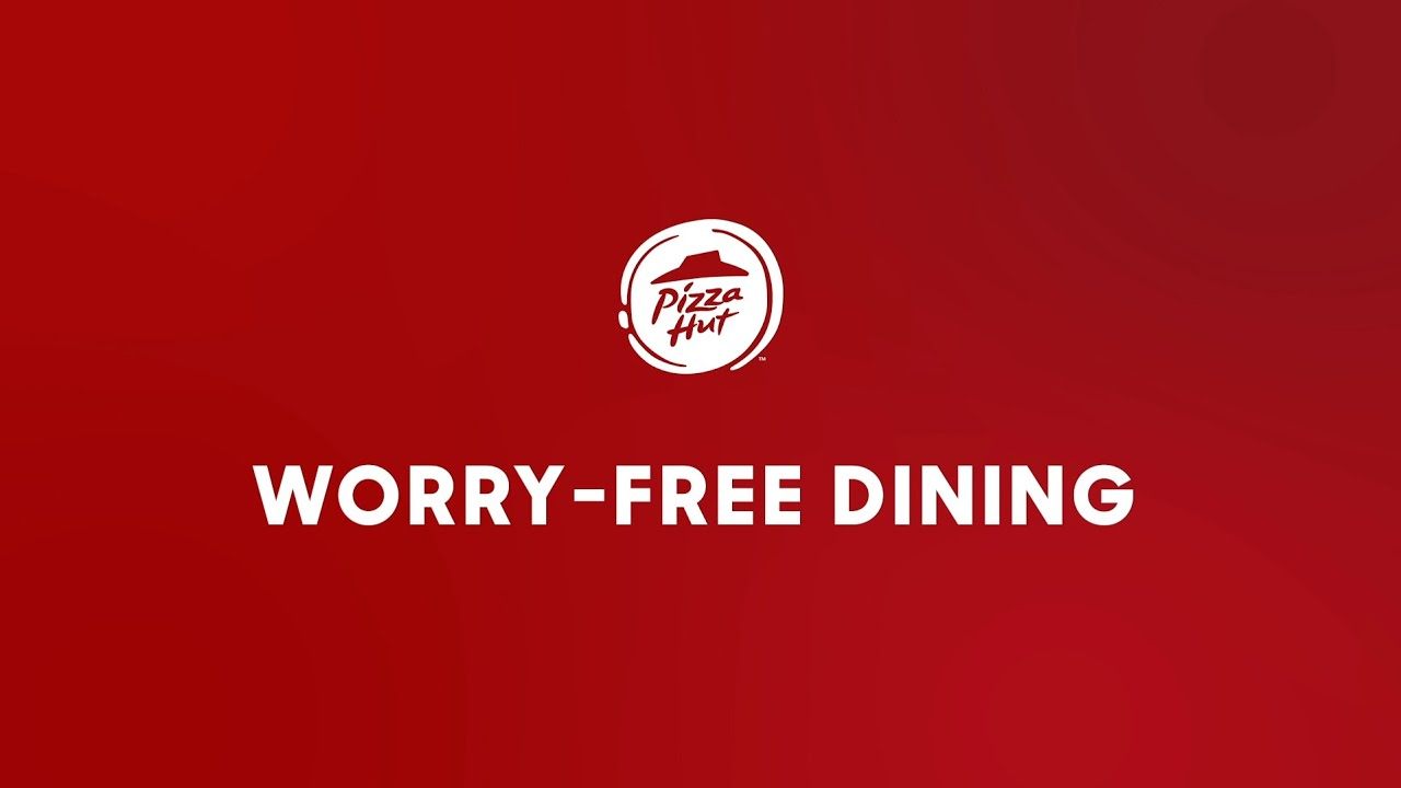 The Pizza Hut Worry Free Dine-in Experience