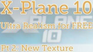 X-Plane 10 - Adding New Scenery Textures