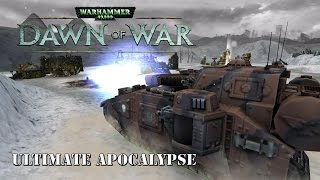 Dawn of War Ultimate Apocalypse UPDATE! -Imperial Guard - Baneblades and Titans and Nukes Oh My!