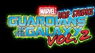 HQG Studios Presents Guardians of the Galaxy Vol. 2 Trailer
