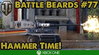 WoT Console - HAMMER TIME! - Battle Beards #77 (Xbox/PS4)
