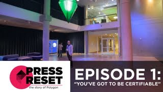 """Press Reset: Episode One - """"You've Got To Be Certifiable"""""""