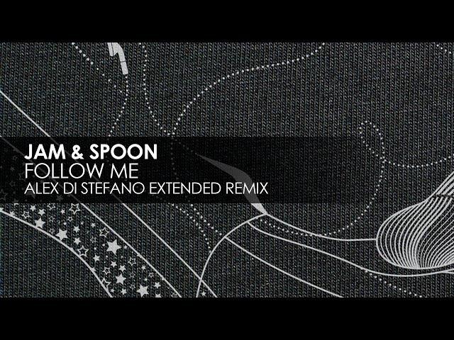 Jam & Spoon - Follow Me (Alex Di Stefano Extended Remix)