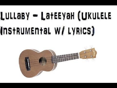 Lullaby - Lateeyah (Ukulele Instrumental w/ lyrics)