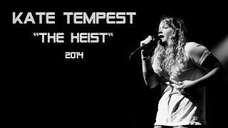 "Kate Tempest ""THE HEIST"" 2014"