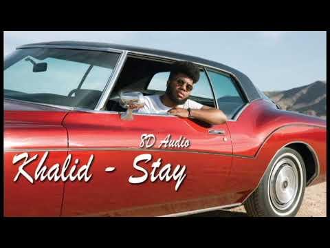 Khalid - Stay 8D