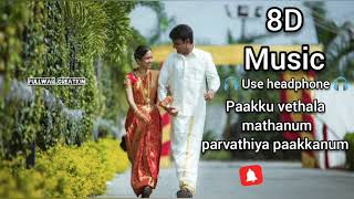 Paakku vethala mathanum parvathiya pakkanum 8D song # pandisamy nadagm songs # village nadagam songs