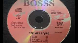 Bosss - She Was Crying