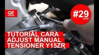 Tutorial Cara Adjust Manual Tensioner Y15ZR by Qusyaire Ezwan