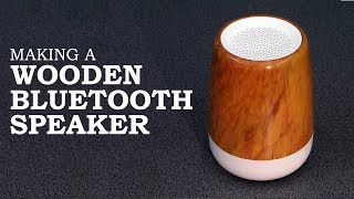 Making a Wooden Bluetooth Speaker