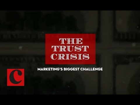 The Trust Crisis: Marketing's Biggest Challenge
