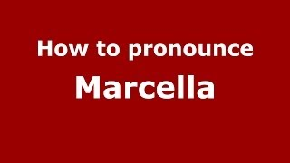 How to pronounce Marcella (Italian/Italy) - PronounceNames.com