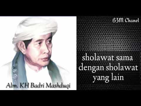 Keutamaan Sholawat Al Fatih Alm Kh Badri Mashduqi
