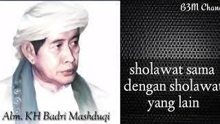Video Keutamaan Sholawat Al Fatih (Alm. KH Badri Mashduqi) download MP3, 3GP, MP4, WEBM, AVI, FLV September 2018