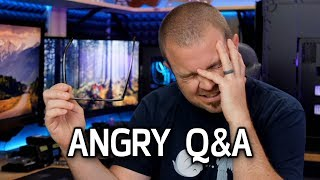I'm Kinda ANGRY -- so it's LIVE Q&A TIME!