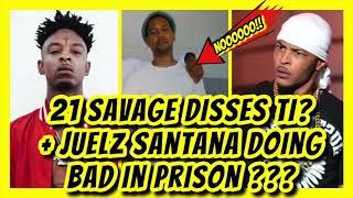 21 Savage Dies T I Juelz Needs Help In Prion