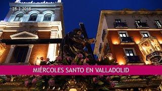 Miércoles Santo 2018 en Valladolid_ 4K UHD _ Resumen de procesiones