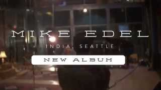 Mike Edel - India, Seattle (Album Trailer)