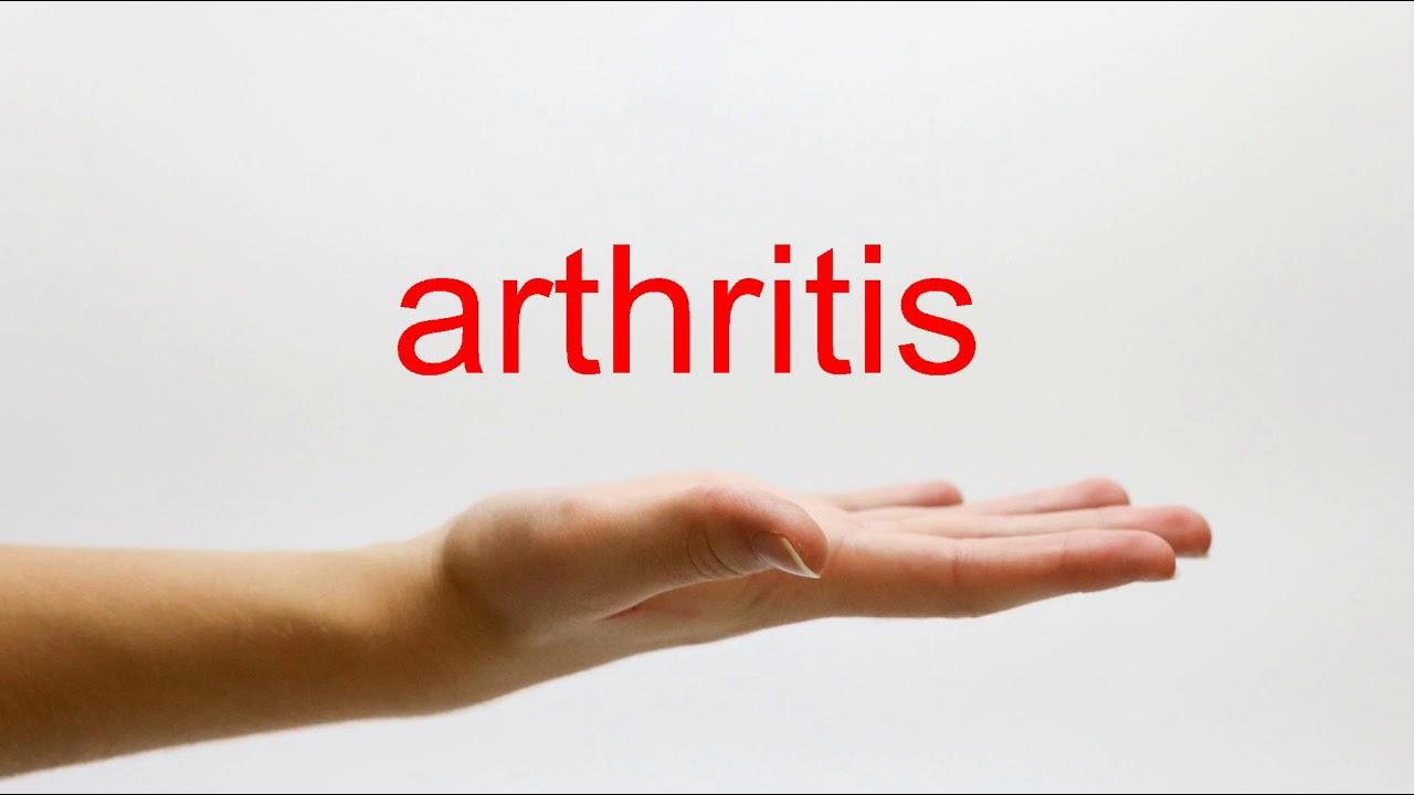 How to Pronounce arthritis - American English