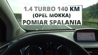 Opel Mokka 1.4 Turbo 140 Km - Pomiar Spalania