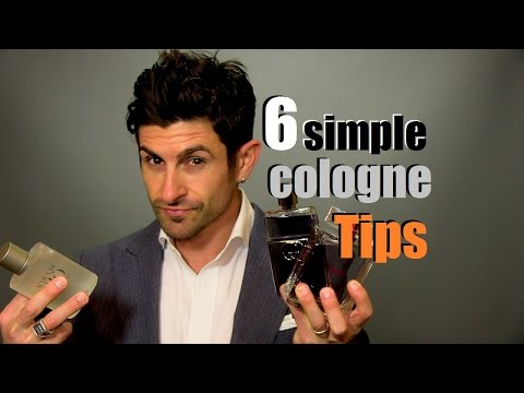 6 Simple Cologne Tips For Men | Fragrance Advice