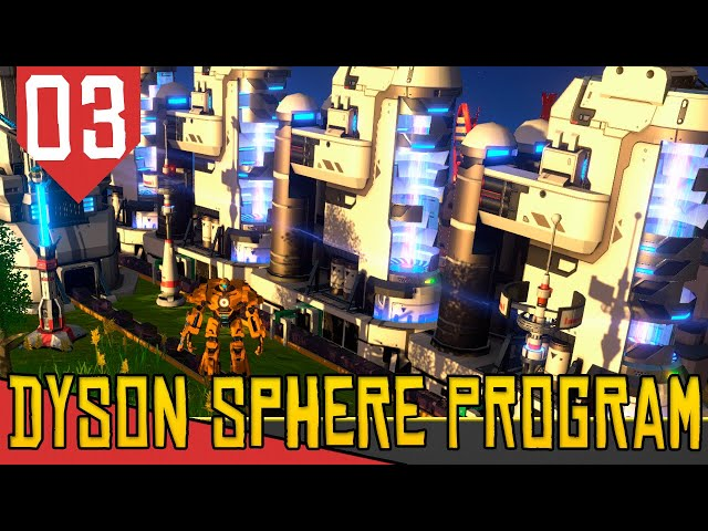 Plástico, Petróleo e GAMBIARRA - Dyson Sphere Program #03 [Série Gameplay PT-BR]