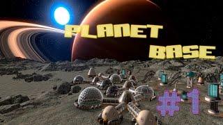 Planet Base - ПРОХОЖДЕНИЕ #1