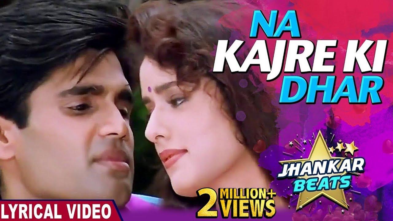 Download LYRICAL : Na Kajre Ki Dhar-Jhankar Beats |Mohra |Pankaj Udhas & Sadhana Sargam | 90's Romantic Songs