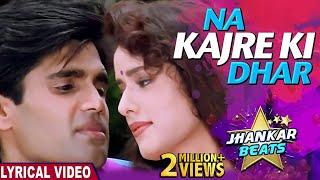 LYRICAL : Na Kajre Ki Dhar-Jhankar Beats |Mohra |Pankaj Udhas & Sadhana Sargam | 90's Romantic Songs