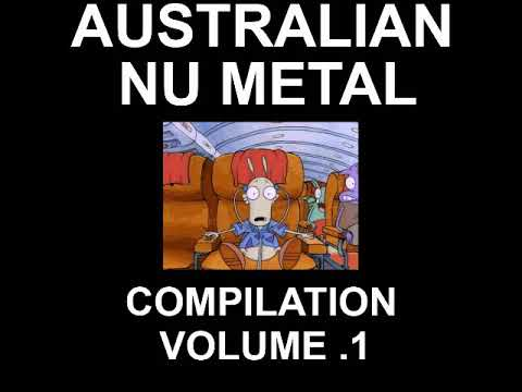Australian Nu Metal Compilation - Volume 1