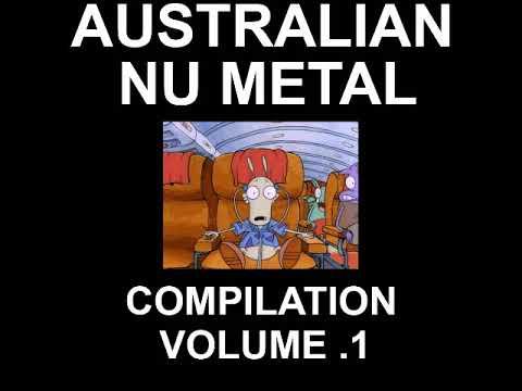 Australian Nu Metal Compilation - Volume 1