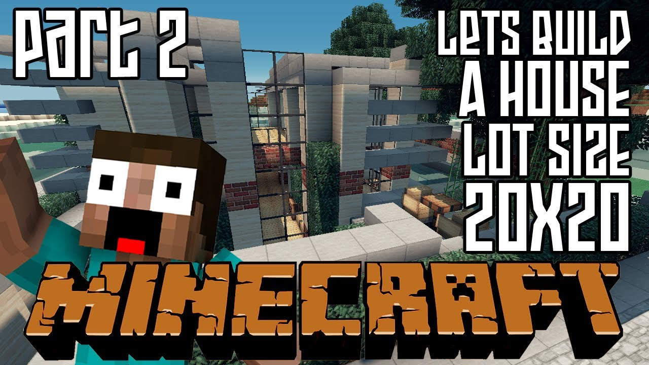 minecraft lets build hd house 20x20 lot part 2 youtube